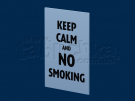 Табличка Keep calm and no smoking
